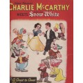 Charlie McCarthy Meet Snow White - Scarce Book!