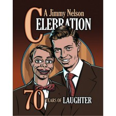 A Jimmy Nelson Celebration - 70 Years of Laughter - UPDATED Edition
