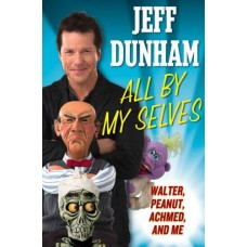 All By My Selves: Walter, Peanut, Achmed, and Me - Author Autographed!