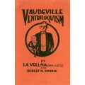 Vaudeville Ventriloquism - 2nd Edition