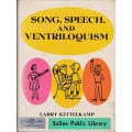 Song, Speech, and Ventriloquism Book by Larry Kettlekamp