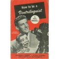 How to be a Ventriloquist
